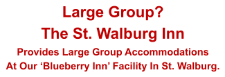Large Group? The St. Walburg Inn Provides Large Group Accommodations At Our 'Blueberry Inn' Facility In St. Walburg.